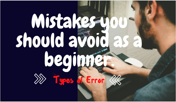 Types of Errors while coding